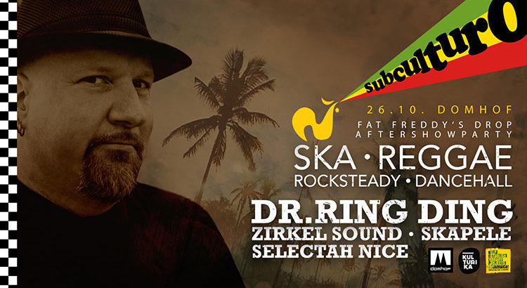 Fat Freddy's Drop Aftershowparty - subculturo Reggae Ska Dancehall Party Köln 26-10-2018 im Domhof mit Dr. Ring Ding