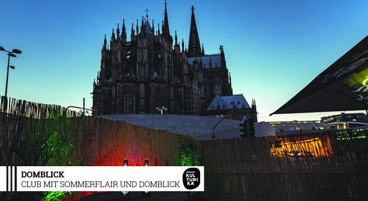 SOMMER LOCATION KÖLN - Club mit Sommerflair und Domblick