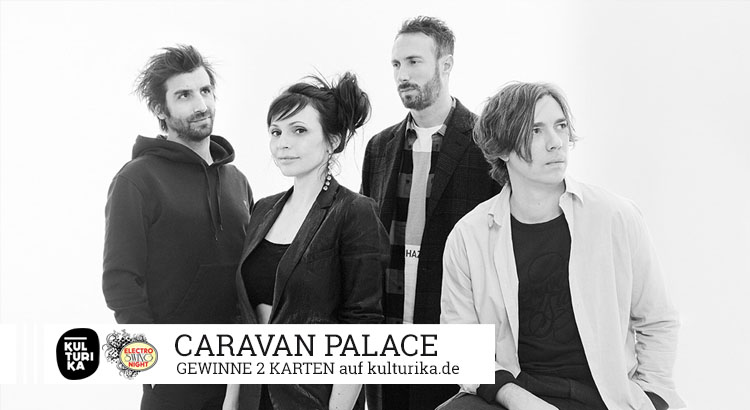 Verlosung-Konzertkarten Caravan Palace 18-02-2020 Kantine Koeln
