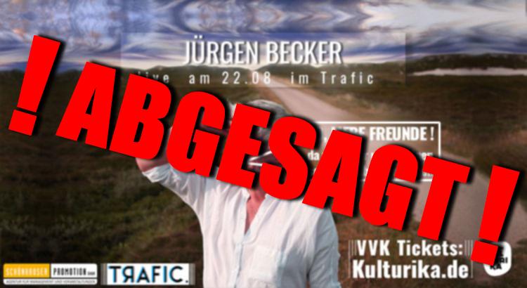 Jürgen-Becker-abgesagt