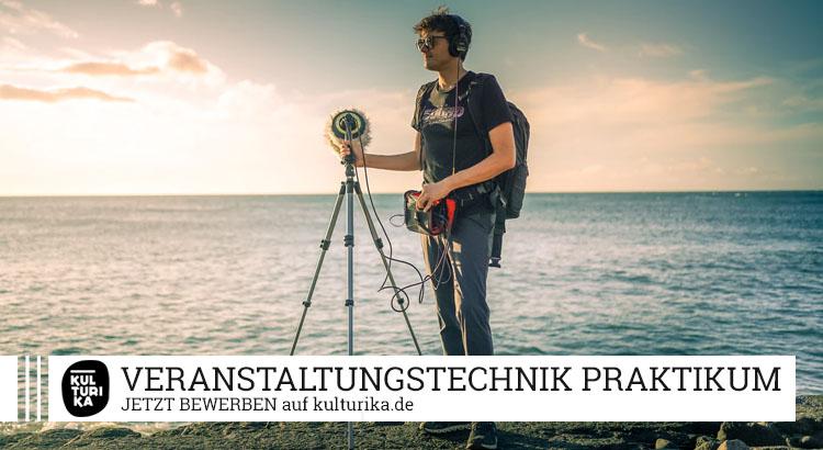 Veranstaltungstechnik Praktikum Köln bei der Kulturika Eventmanufaktur