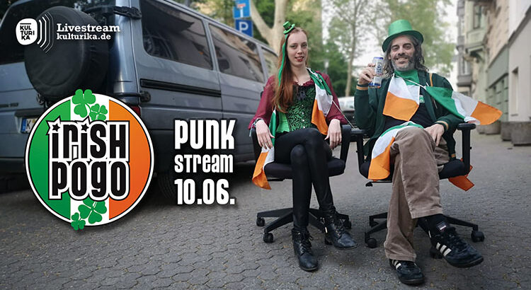 Livestream Köln - Irish Pogo Punk Stream 10-06-2020